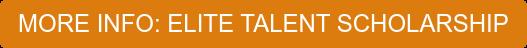 ELITE TALENT SCHOLARSHIP - GENERAL INFORMATION