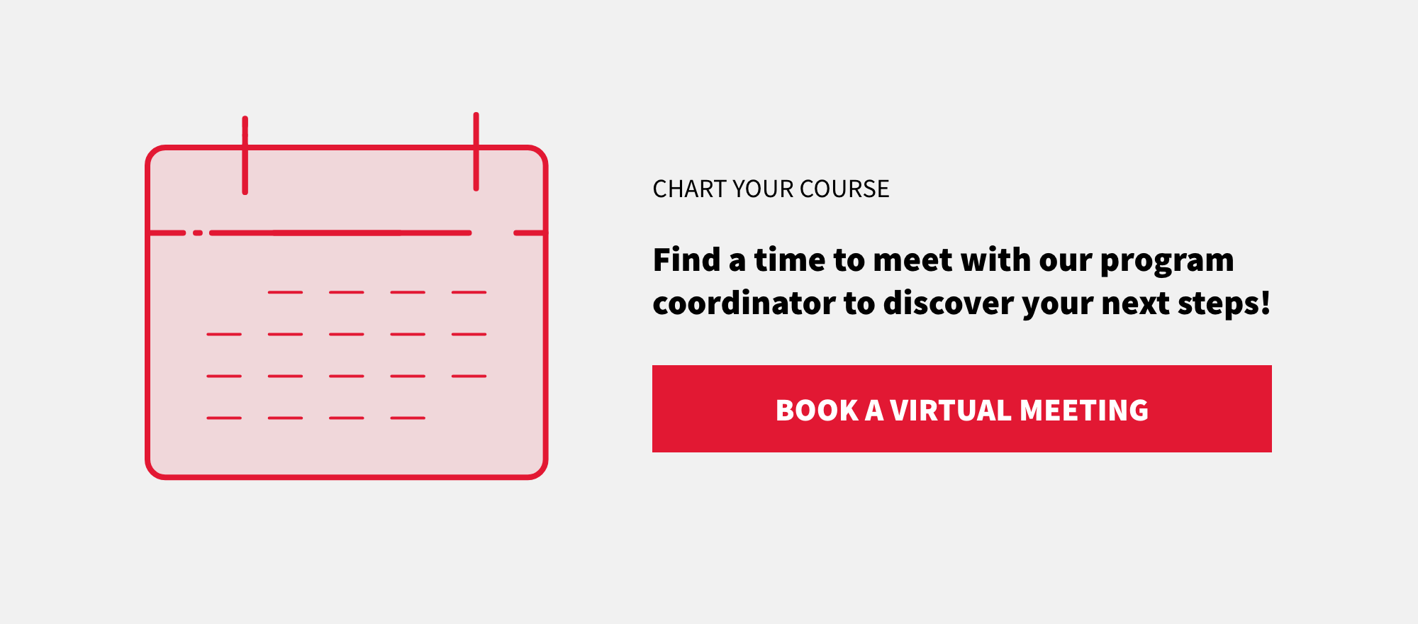 Find a time to meet with our program coordinator to discover your next steps