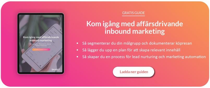 Ladda ner vår guide: Kom igång med affärsdrivande inbound marketing