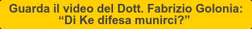 """Guarda il video del Dott. Fabrizio Golonia:  """"Di Ke difesa munirci?"""""""