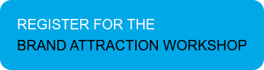 REGISTER FOR THE BRAND ATTRACTION WORKSHOP