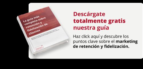 Descárgate totalmente gratis nuestra guía y descubre los puntos clave sobre el marketing de retención y fidelización.