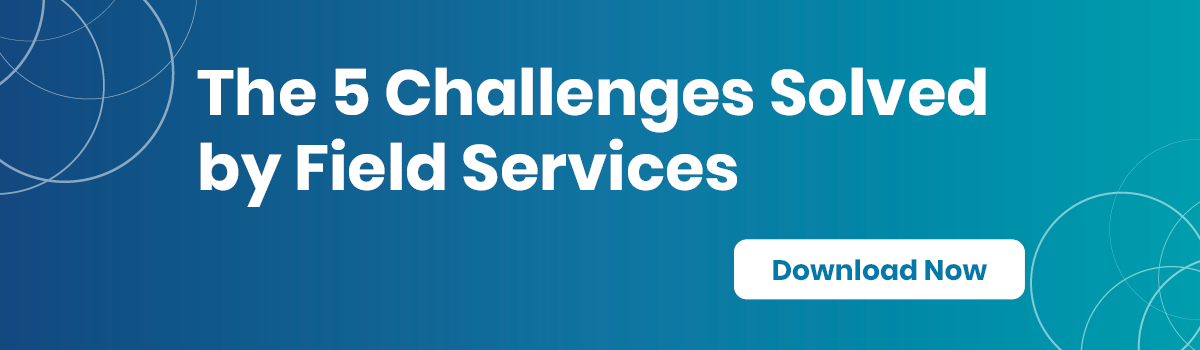 The 5 challenges solved by Field Services