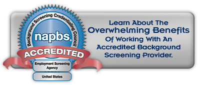Learn the overwhelming benefits of working with an accredited background screening provider