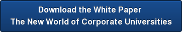 Download the White Paper  The New World of Corporate Universities
