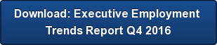 Download: Executive Employment  Trends Report Q4 2016