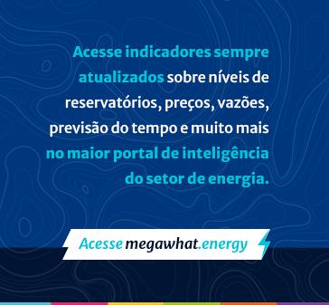 Acesse indicadores sempre atualizados sobre níveis de reservatórios, preços, vazões, previsão do tempo e muito mais no maior portal de inteligência do setor de energia.
