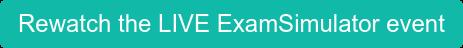 Rewatch the LIVE ExamSimulator event