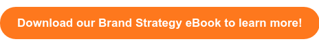 Download our Brand Strategy eBook to learn more!