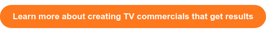Learn more about creating TV commercials that get results
