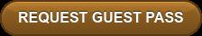REQUEST GUEST PASS