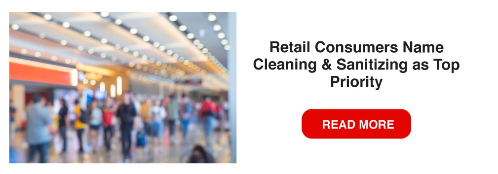 RETAIL CONSUMERS NAME CLEANING & SANITIZING AS TOP PRIORITY