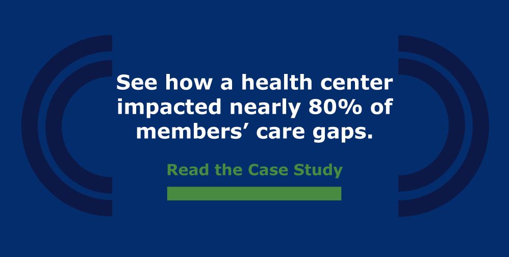 Close 80% more care gaps for CRC.