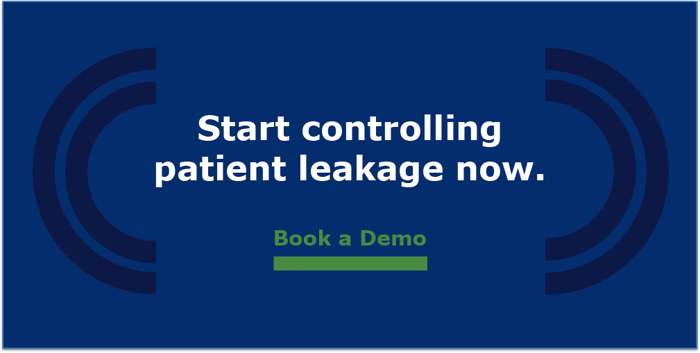 Start controlling patient leakage. Book a demo.