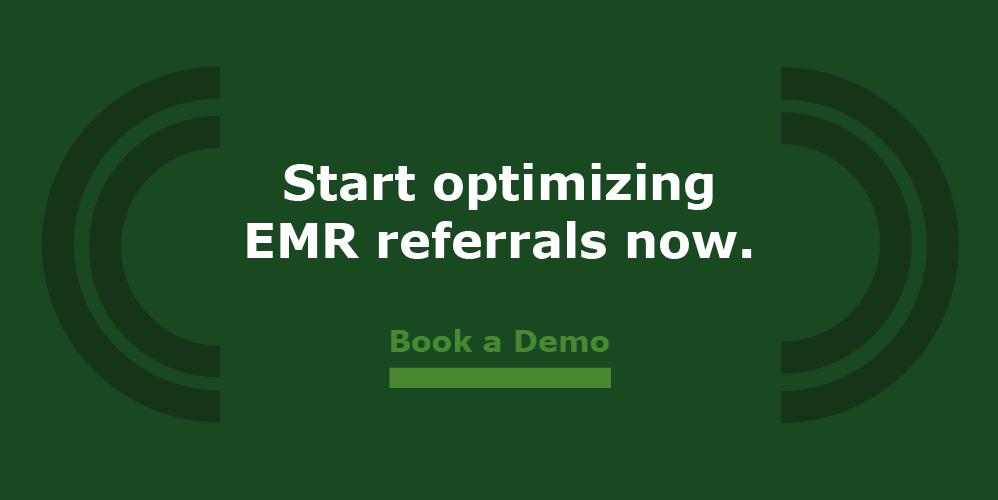 Start optimizing EMR referrals. Book a demo.