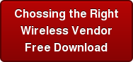 Chossing the Right Wireless Vendor Free Download