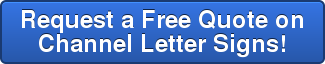 Request a Free Quote on Channel Letter Signs!