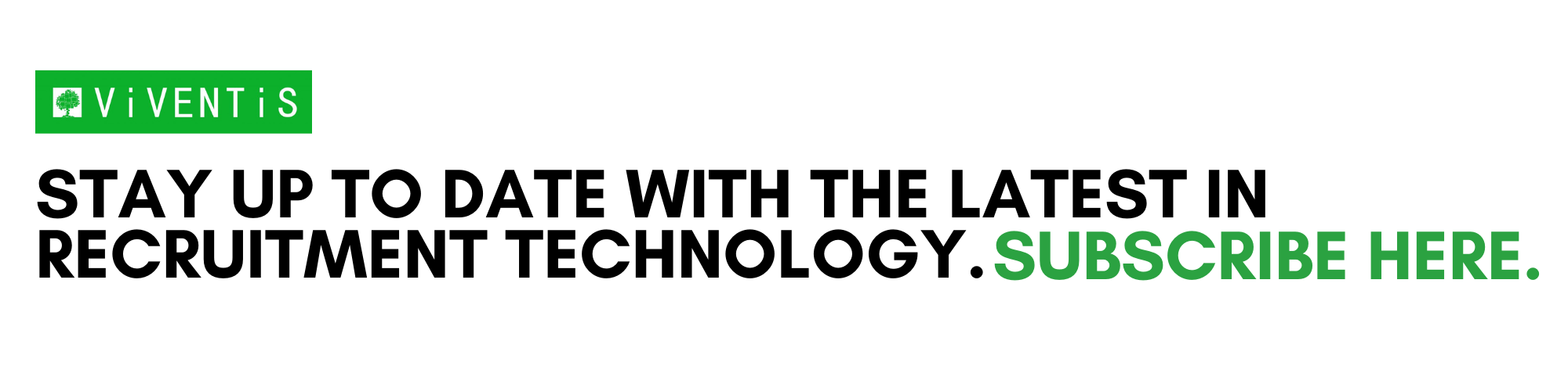 Stay up to date with the latest in recruitment technology. Subscribe here.