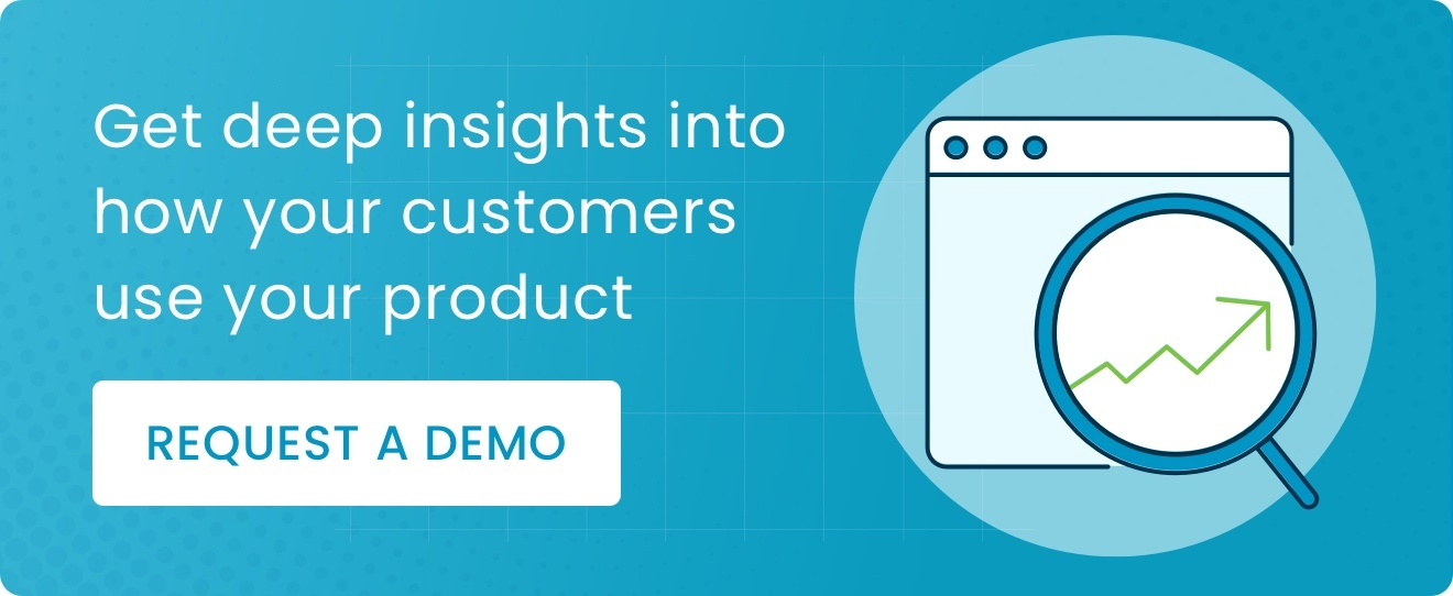 Get deep insights into how your customers use your product. Without being a data scientist!