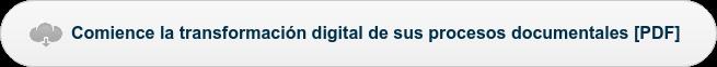 Comience la transformación digital de sus procesos documentales [PDF]