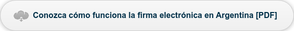 Conozca cómo funciona la firma electrónica en Argentina [PDF]