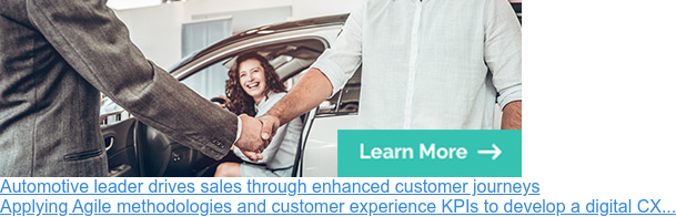 Automotive leader drives sales through enhanced customer journeys  Applying Agile methodologies and customer experience KPIs to develop a digital  CX...