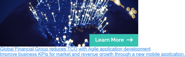 Global Financial Group reduces TCO with Agile application development  Improve business KPIs for market and revenue growth through a new mobile  application.