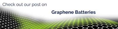 check out our post on graphene batteries