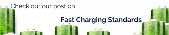check out our fast charging standards post