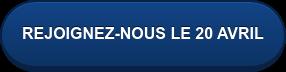REJOIGNEZ-NOUS LE 20 AVRIL