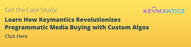 Learn How Keymantics Revolutionizes Programmatic Media Buying with Custom Algorithms