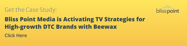 Bliss Point Media is Activating TV Strategies for High-growth DTC Brands with Beewax