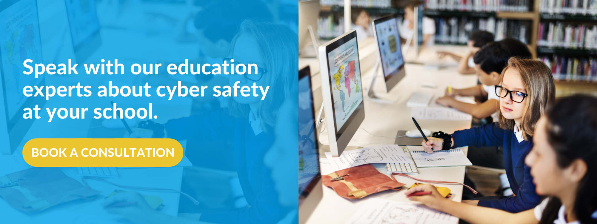 Speak with our education experts about cyber safety at your school - Book a Consultation