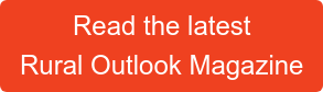 Read the latest  Rural Outlook Magazine