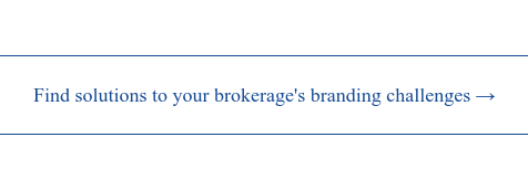 Find solutions to your brokerage's branding challenges →