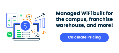 managed wifi built for the campus franchise warehouse and more! Calculate pricing today!