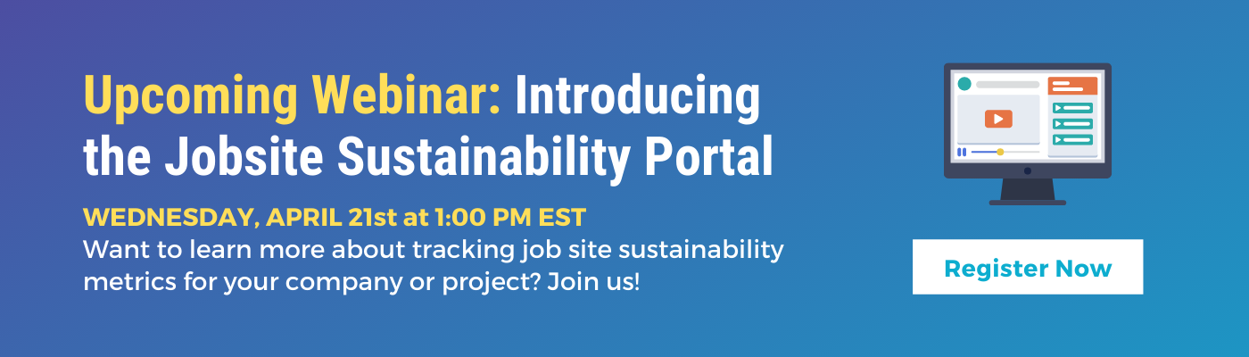 Upcoming Webinar for Introducing the Jobsite Sustainability Portal from Green Badger