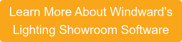 Learn More About Windward's Lighting Showroom Software
