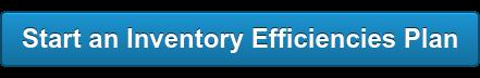 Start anInventory Efficiencies Plan
