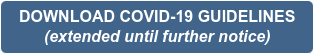 DOWNLOAD COVID-19 GUIDELINES (extended until further notice)