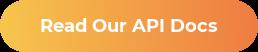 Read Our API Docs