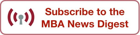 Subscribe to the MBA News Digest