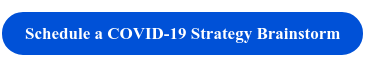 Schedule a COVID-19 Strategy Brainstorm
