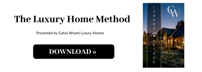 Download the Luxury Home Method by Calvis Wyant Luxury Homes