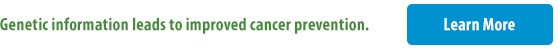 Genetic information leads to improved cancer prevention