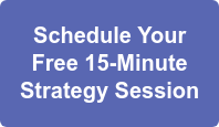 Schedule Your  Free 15-Minute  Strategy Session