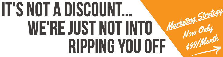 It's not a discount, were just not into ripping you off. Marketing Strategy now only $99/month