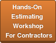 Hands\u002DOn Estimating WorkshopFor Contractors