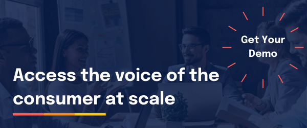 Access voice of consumer at scale