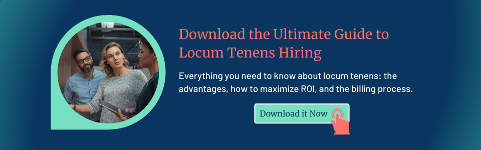 Download the Ultimate Guide to Locum Tenens Hiring